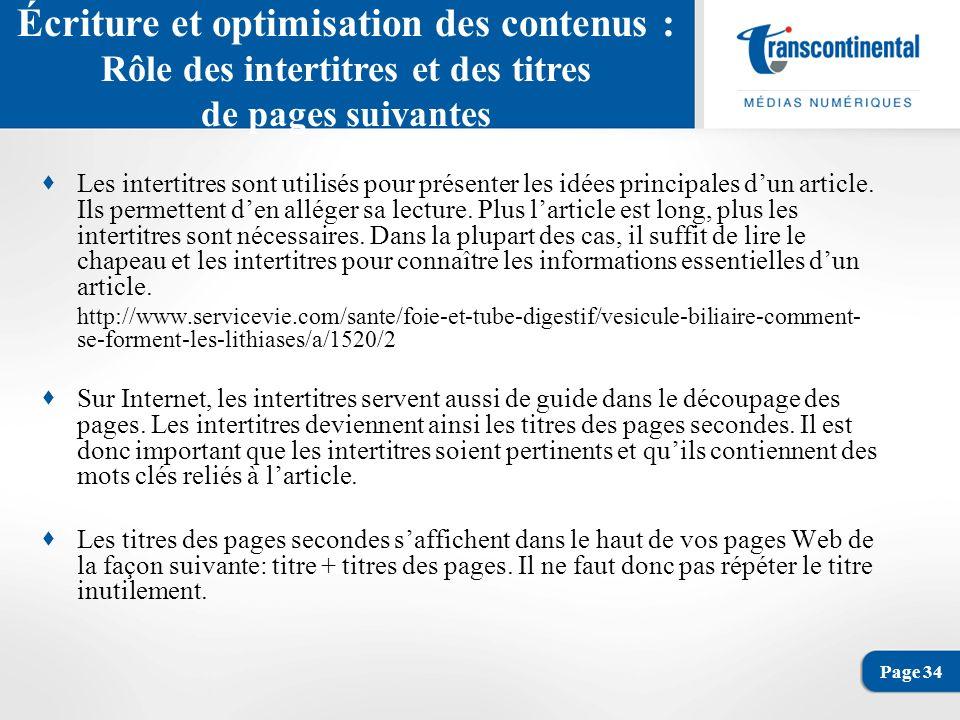 Page 34 Écriture et optimisation des contenus : Rôle des intertitres et des titres de pages suivantes Les intertitres sont utilisés pour présenter les idées principales dun article.