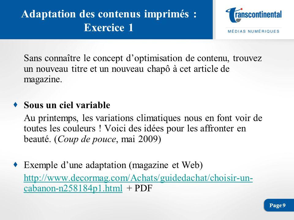 Page 9 Adaptation des contenus imprimés : Exercice 1 Sans connaître le concept doptimisation de contenu, trouvez un nouveau titre et un nouveau chapô à cet article de magazine.