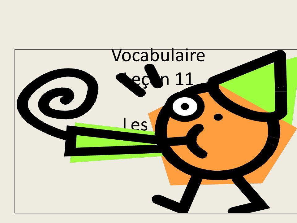 Vocabulaire Leçon 11 Les Fêtes