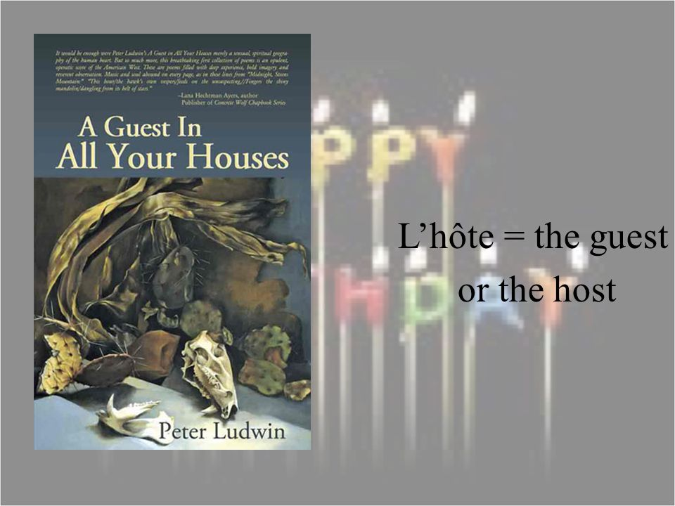 Lhôte = the guest or the host