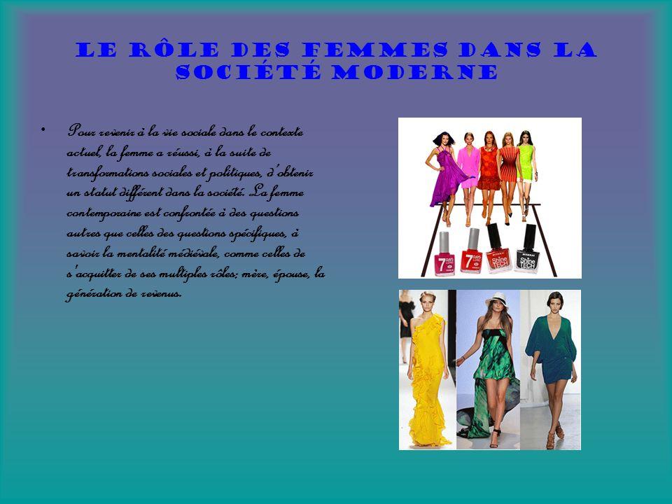 Le rôle des femmes dans la société moderne Pour revenir à la vie sociale dans le contexte actuel, la femme a réussi, à la suite de transformations sociales et politiques, dobtenir un statut différent dans la société.