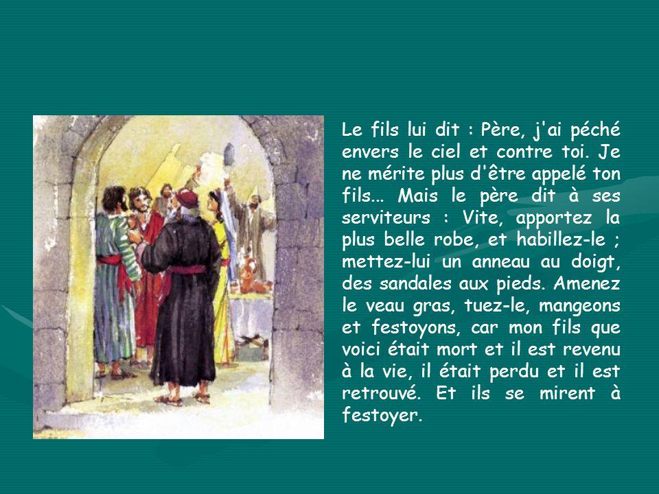 Le fils lui dit : Père, j ai péché envers le ciel et contre toi.