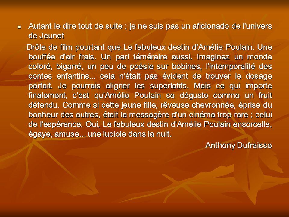 Autant le dire tout de suite ; je ne suis pas un aficionado de l univers de Jeunet Autant le dire tout de suite ; je ne suis pas un aficionado de l univers de Jeunet Drôle de film pourtant que Le fabuleux destin d Amélie Poulain.