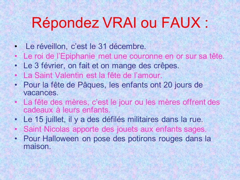 Répondez VRAI ou FAUX : Le réveillon, cest le 31 décembre.