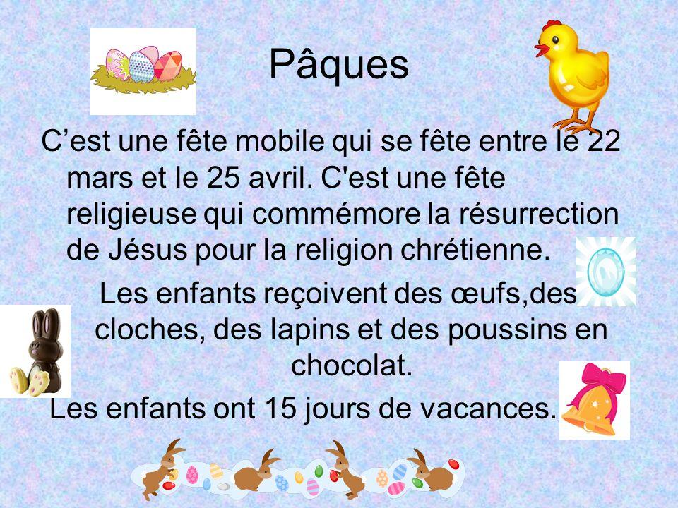 Pâques Cest une fête mobile qui se fête entre le 22 mars et le 25 avril. C'est une fête religieuse qui commémore la résurrection de Jésus pour la reli