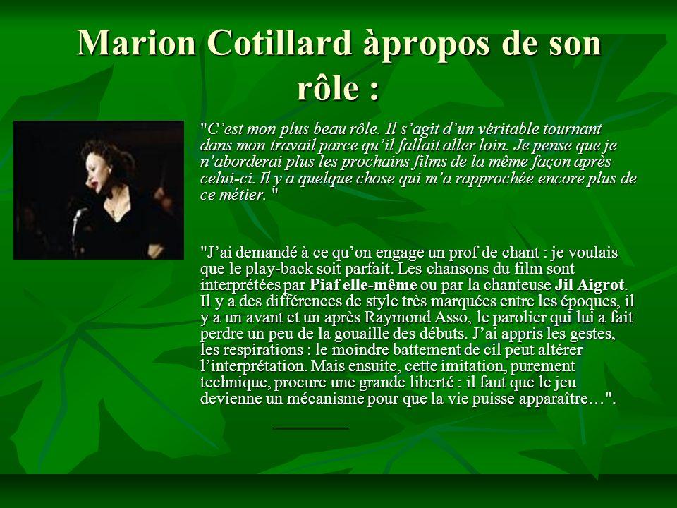 Marion Cotillard àpropos de son rôle : Cest mon plus beau rôle.