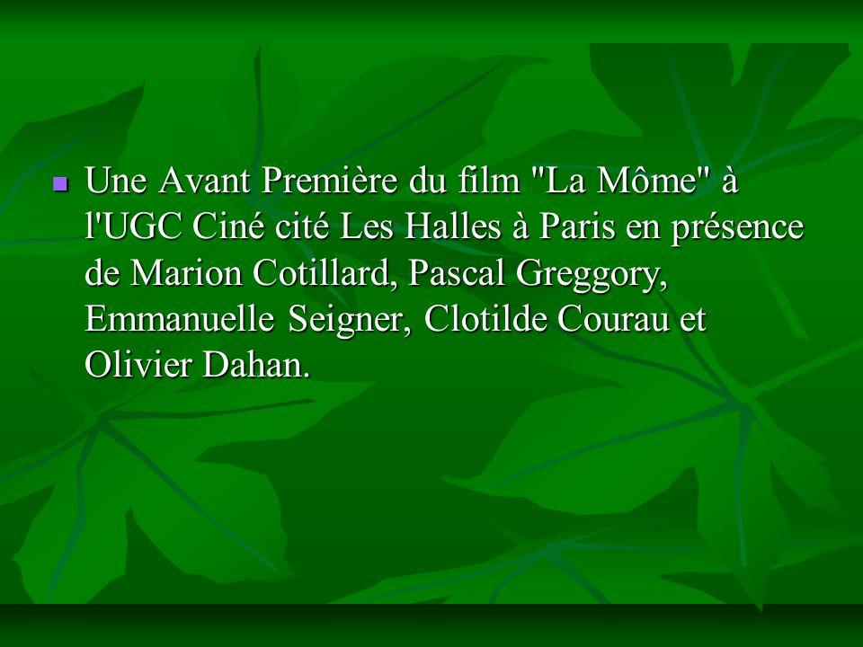 Une Avant Première du film La Môme à l UGC Ciné cité Les Halles à Paris en présence de Marion Cotillard, Pascal Greggory, Emmanuelle Seigner, Clotilde Courau et Olivier Dahan.