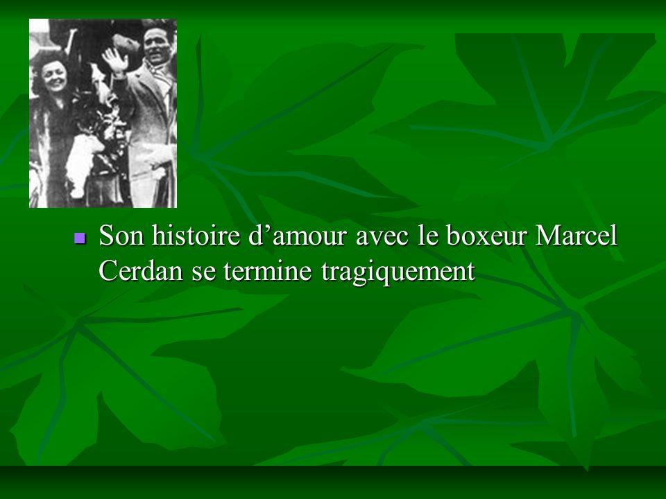 Son histoire damour avec le boxeur Marcel Cerdan se termine tragiquement Son histoire damour avec le boxeur Marcel Cerdan se termine tragiquement