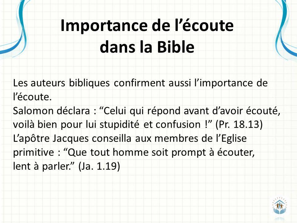 Les auteurs bibliques confirment aussi limportance de lécoute.