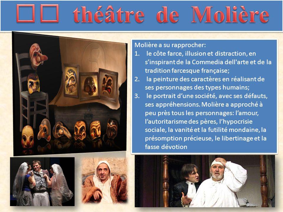 Molière a su rapprocher: 1.