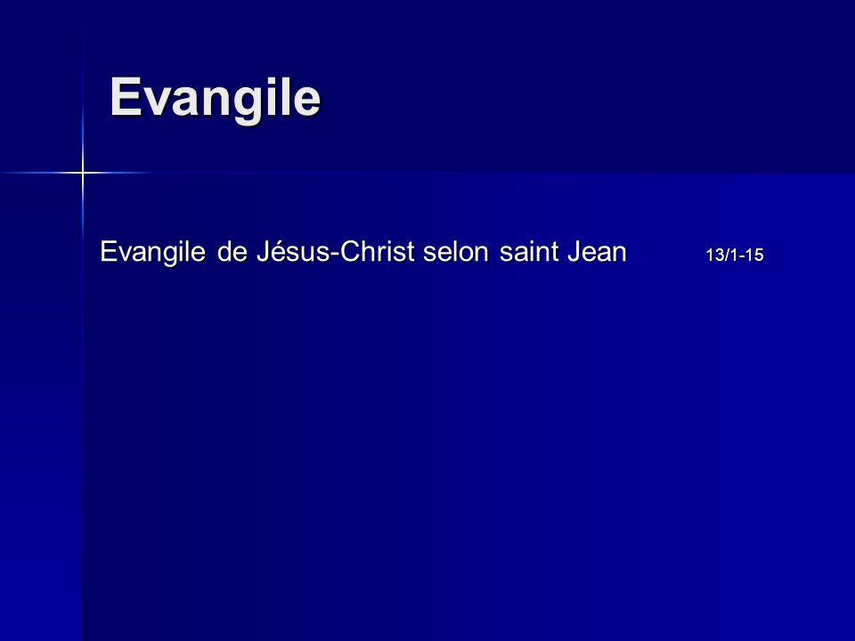 Evangile de Jésus-Christ selon saint Jean 13/1-15 Evangile