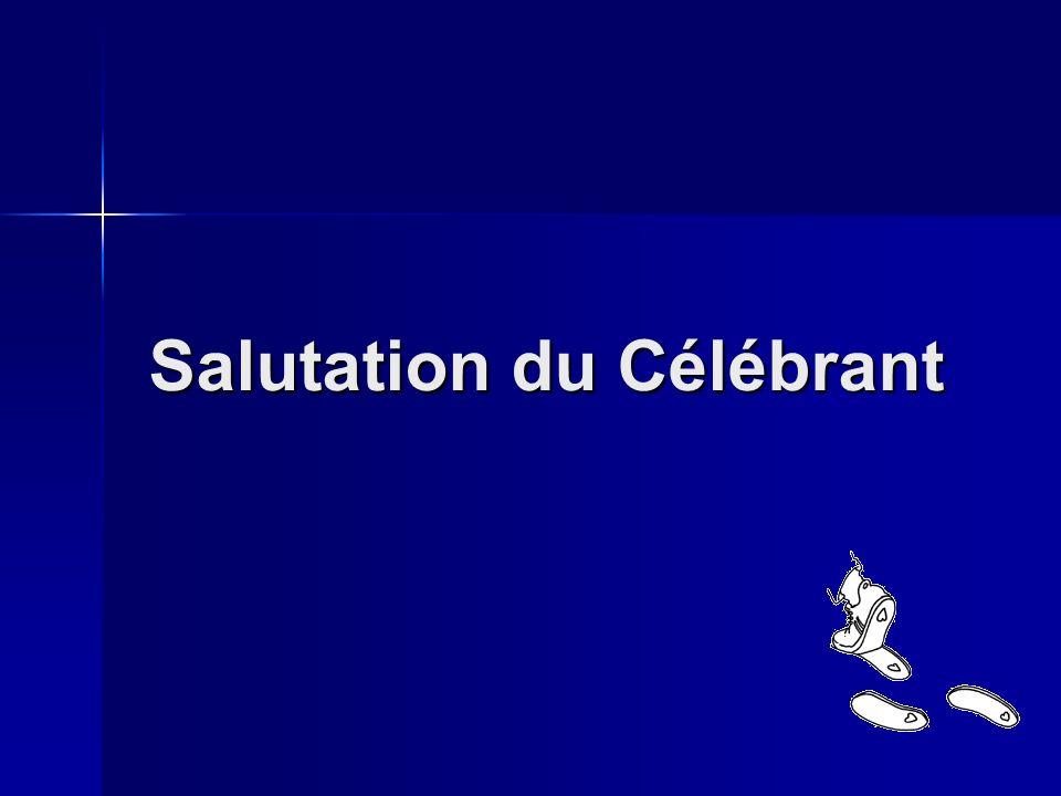 Salutation du Célébrant