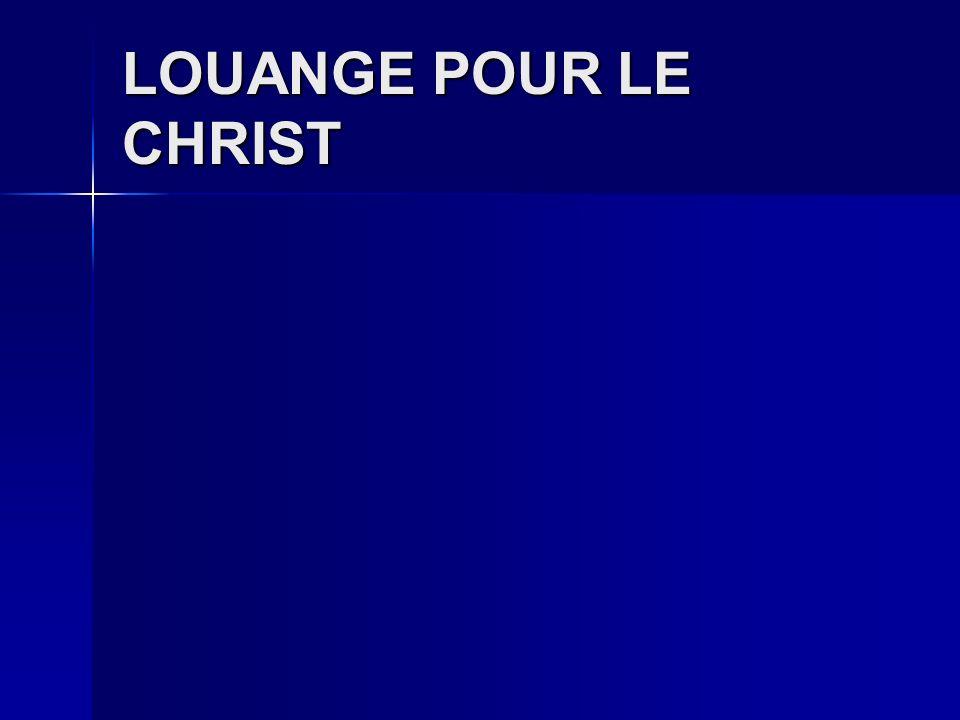 LOUANGE POUR LE CHRIST