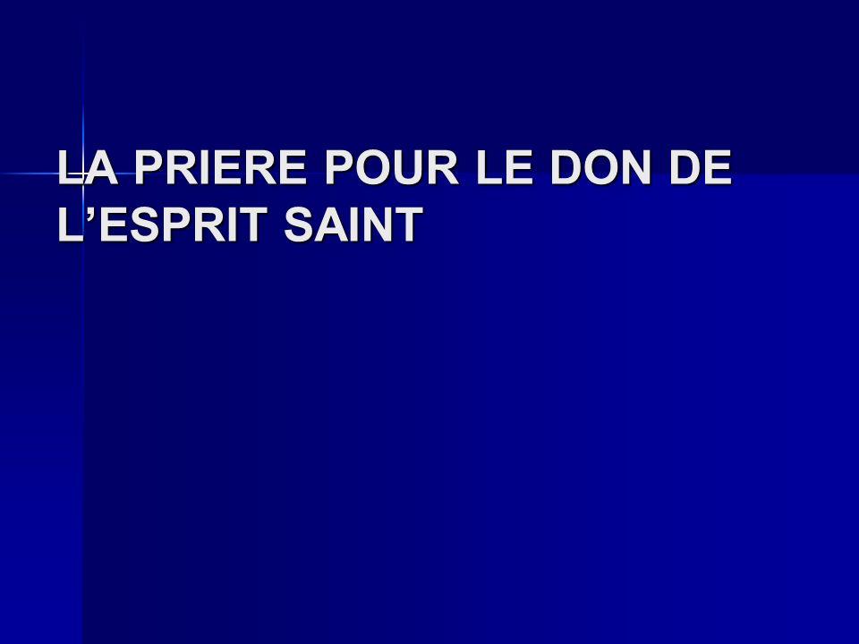LA PRIERE POUR LE DON DE LESPRIT SAINT