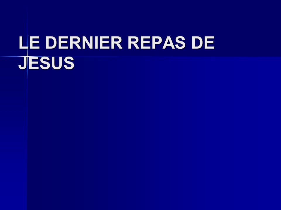 LE DERNIER REPAS DE JESUS
