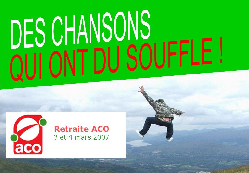 Retraite ACO 3 et 4 mars 2007 Amour Amitié Joie Buvons encore !