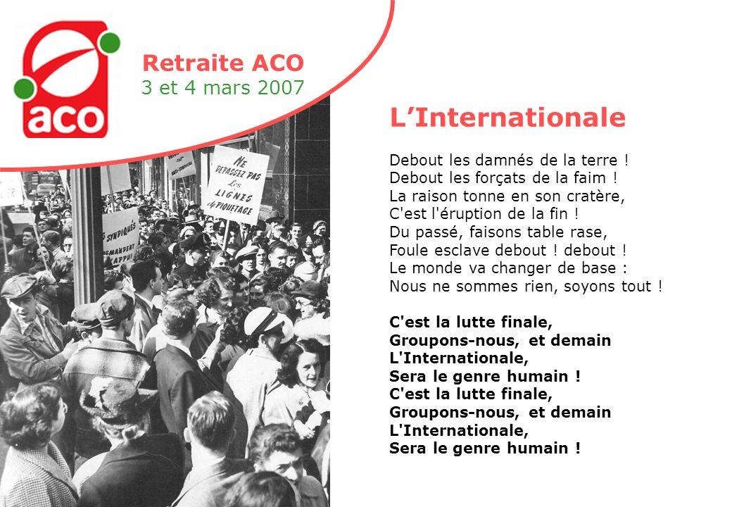 Retraite ACO 3 et 4 mars 2007 LInternationale Debout les damnés de la terre .