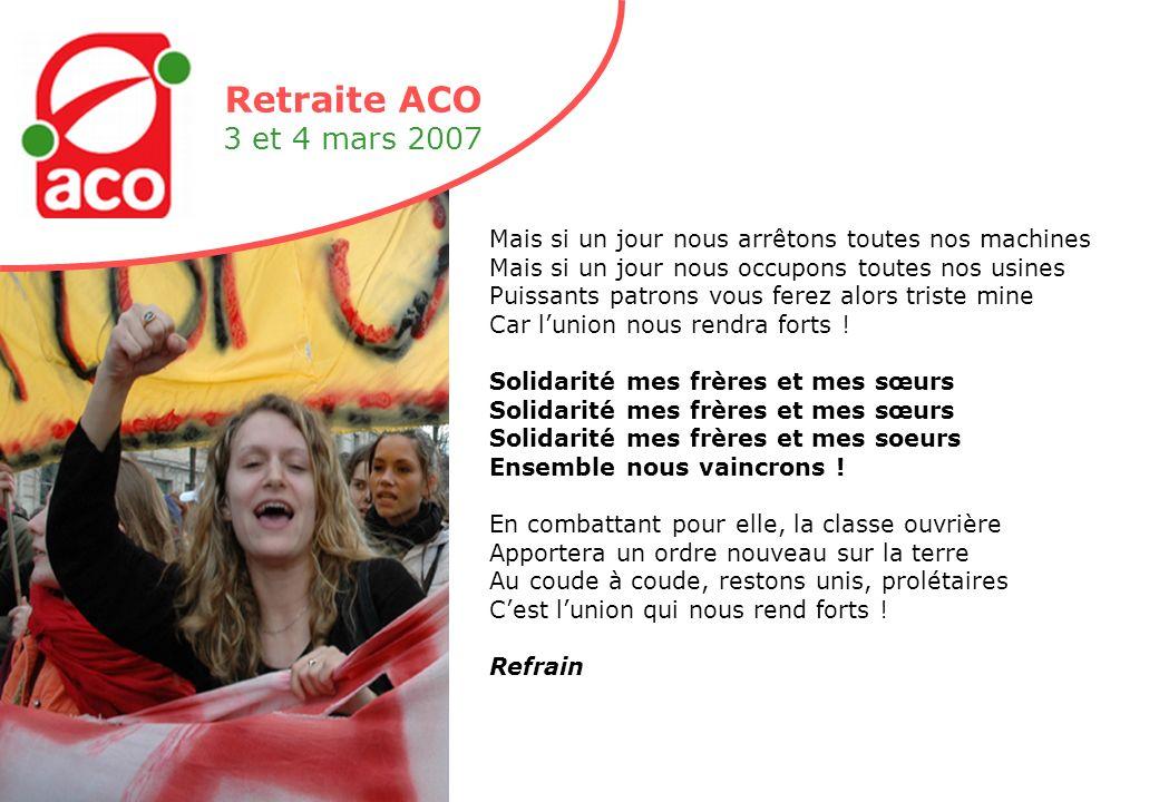 Retraite ACO 3 et 4 mars 2007 Amis Copains Ils saimaient toutes voiles dehors !