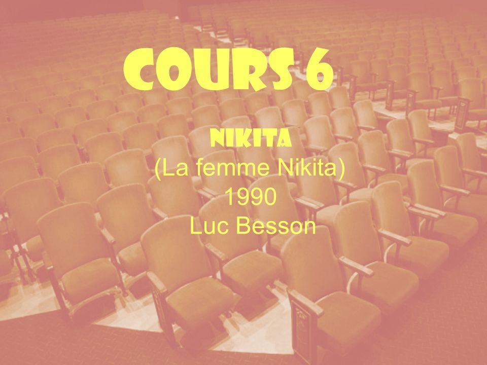 Cours 6 Nikita (La femme Nikita) 1990 Luc Besson