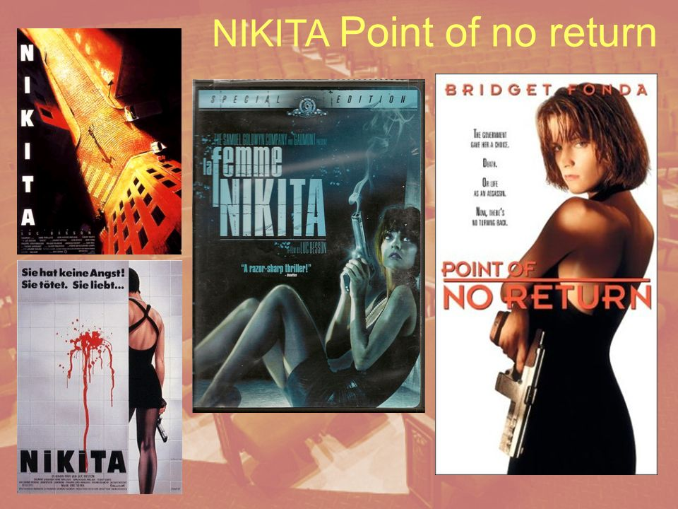 Nikita (1990) Nikita (1990) un film de Luc Besson Anne Parillaud Tchéky Karyo Jean Reno Point of no Return (1996) un film de John Badham avec Bridget Fonda, Gabriel Byrne, Dermot Mulroney, `Luc Besson Anne Parillaud Point of no Return (1996)John BadhamBridget Fonda Nikita Elton John 1985