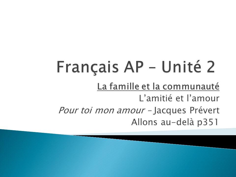 La famille et la communauté Lamitié et lamour Pour toi mon amour – Jacques Prévert Allons au-delà p351
