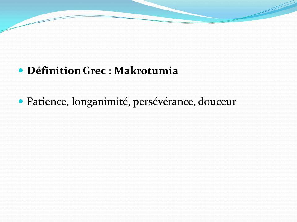 Définition Grec : Makrotumia Patience, longanimité, persévérance, douceur