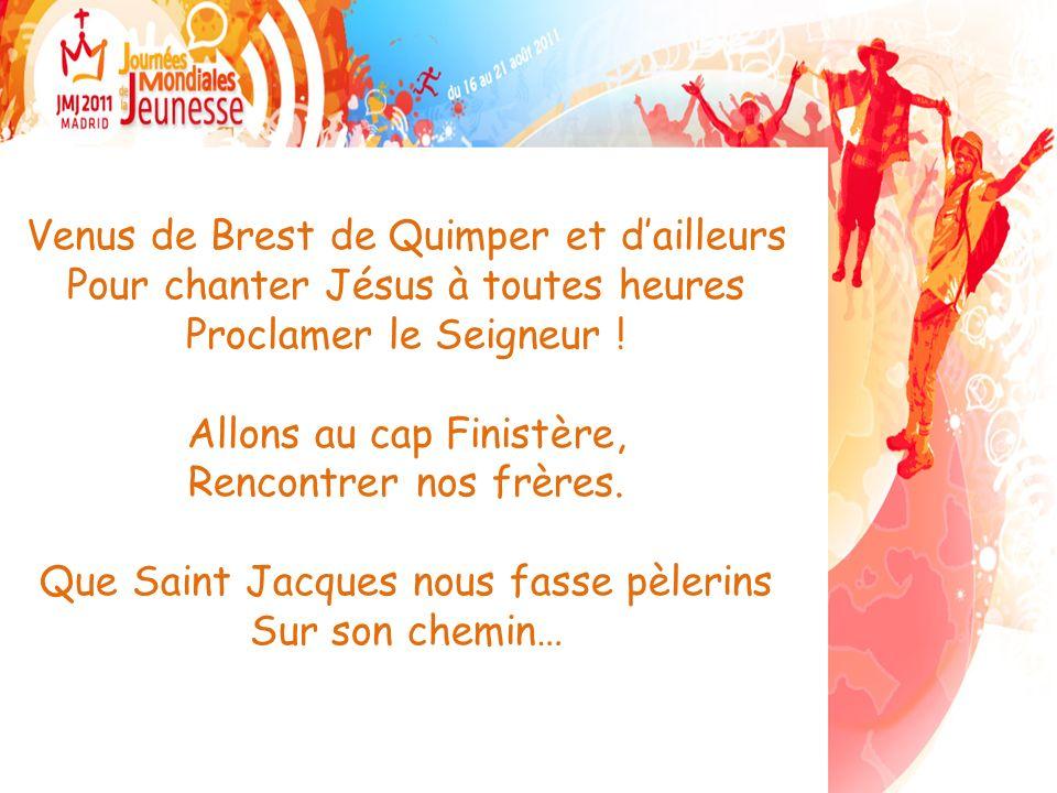 Venus de Brest de Quimper et dailleurs Pour chanter Jésus à toutes heures Proclamer le Seigneur .