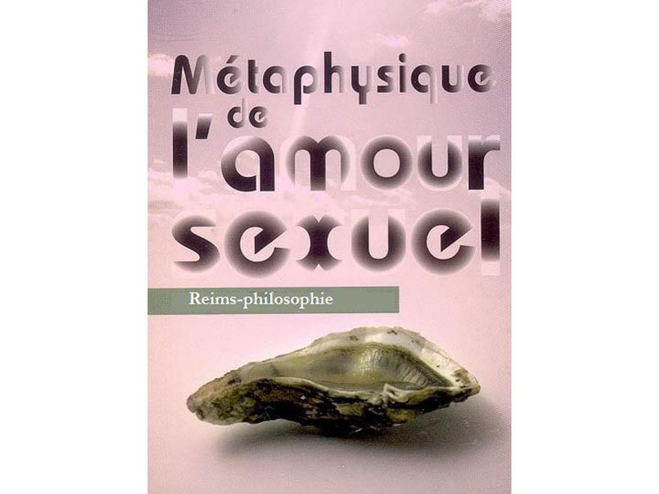 Métaphysique de lamour sexuel Introduction Le désir : un phénomène du corps ou de lesprit .