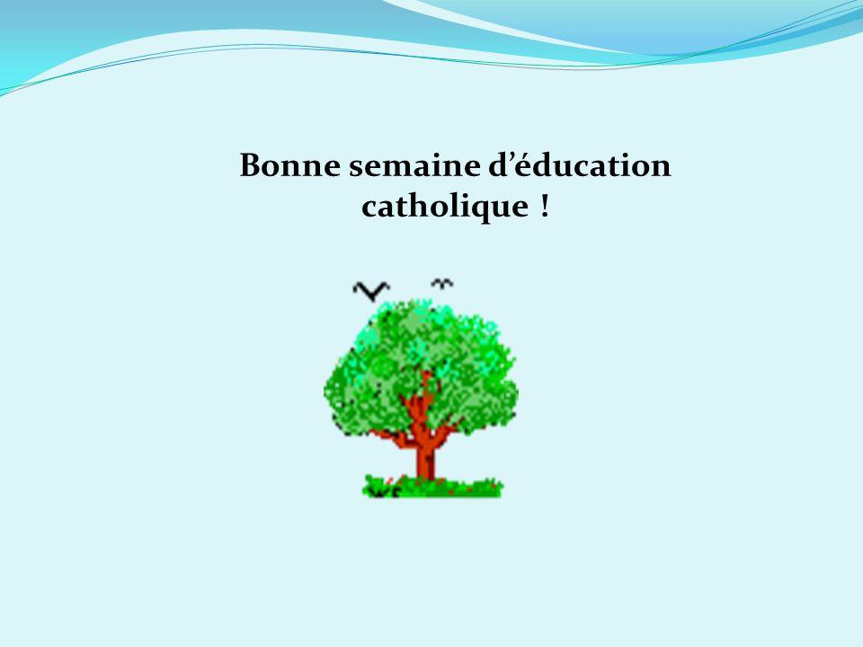 Bonne semaine déducation catholique !
