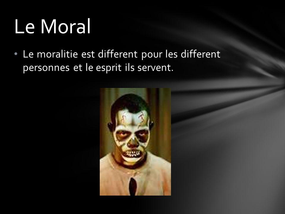 Le moralitie est different pour les different personnes et le esprit ils servent. Le Moral