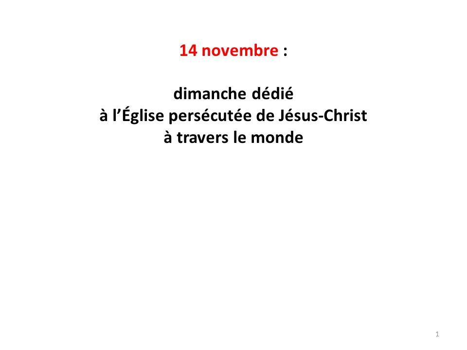 14 novembre : dimanche dédié à lÉglise persécutée de Jésus-Christ à travers le monde 1