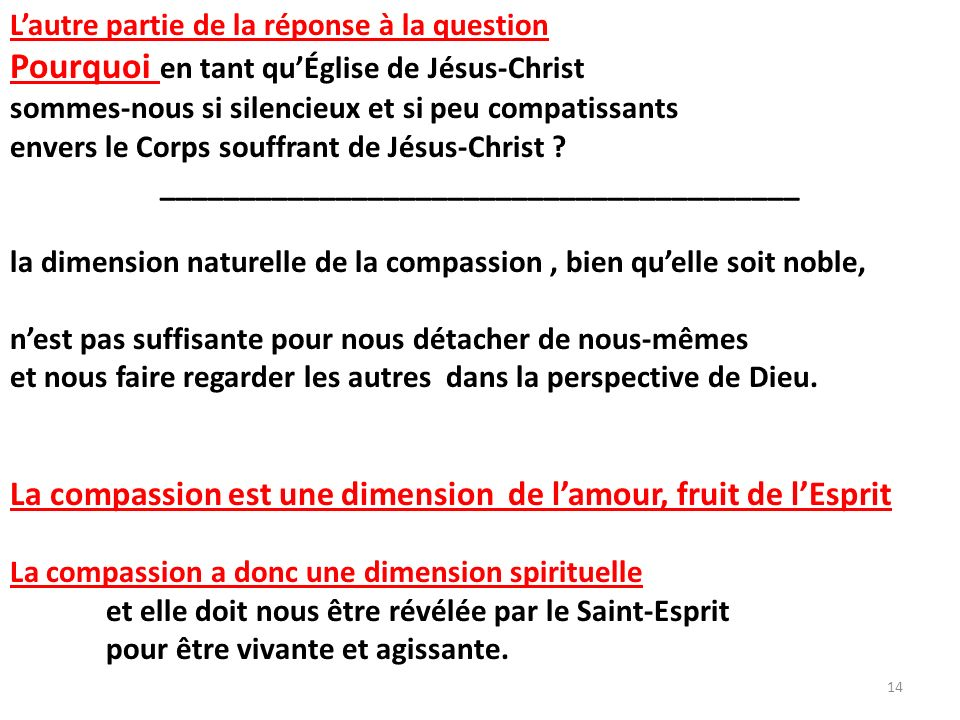 Lautre partie de la réponse à la question Pourquoi en tant quÉglise de Jésus-Christ sommes-nous si silencieux et si peu compatissants envers le Corps souffrant de Jésus-Christ .
