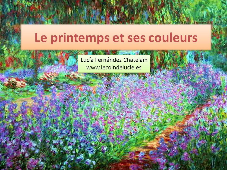 Le printemps et ses couleurs Lucía Fernández Chatelain www.lecoindelucie.es Lucía Fernández Chatelain www.lecoindelucie.es