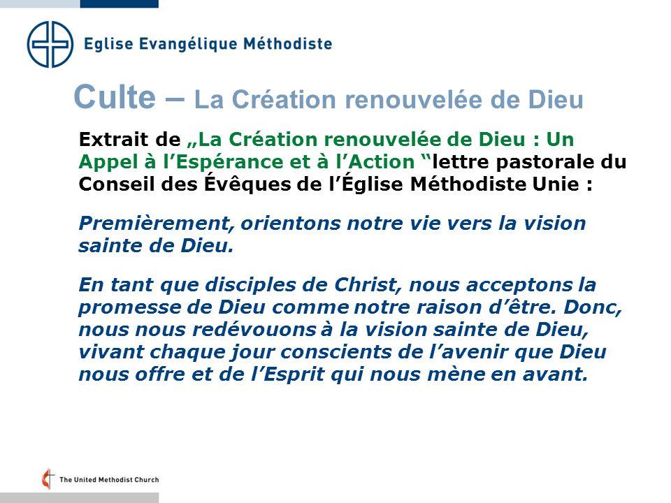 Culte – La Création renouvelée de Dieu Deuxièmement, pratiquons la sainteté sociale et écologique.
