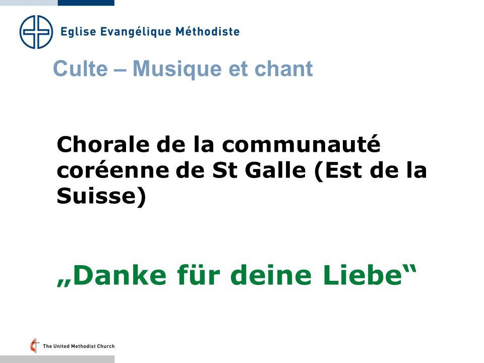 Culte – Musique et chant Chorale de la communauté coréenne de St Galle (Est de la Suisse) Danke für deine Liebe