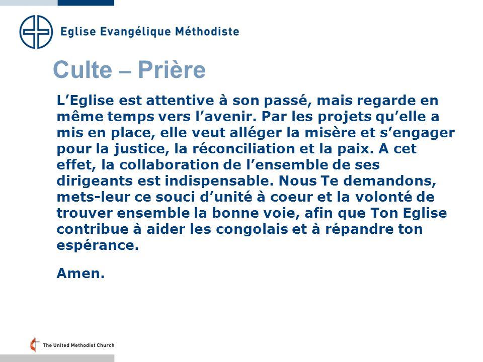 Culte – Prière LEglise est attentive à son passé, mais regarde en même temps vers lavenir.