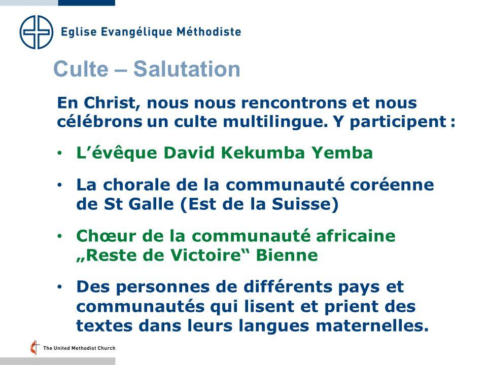 Culte – Salutation En Christ, nous nous rencontrons et nous célébrons un culte multilingue.