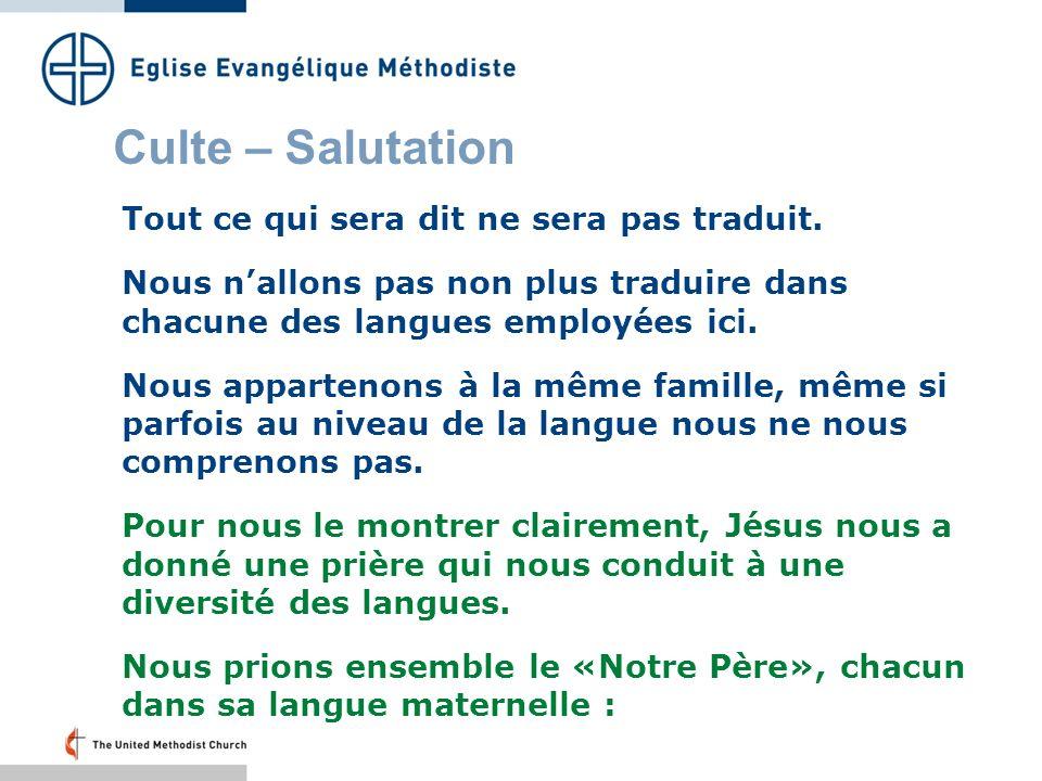 Culte – Salutation Tout ce qui sera dit ne sera pas traduit.