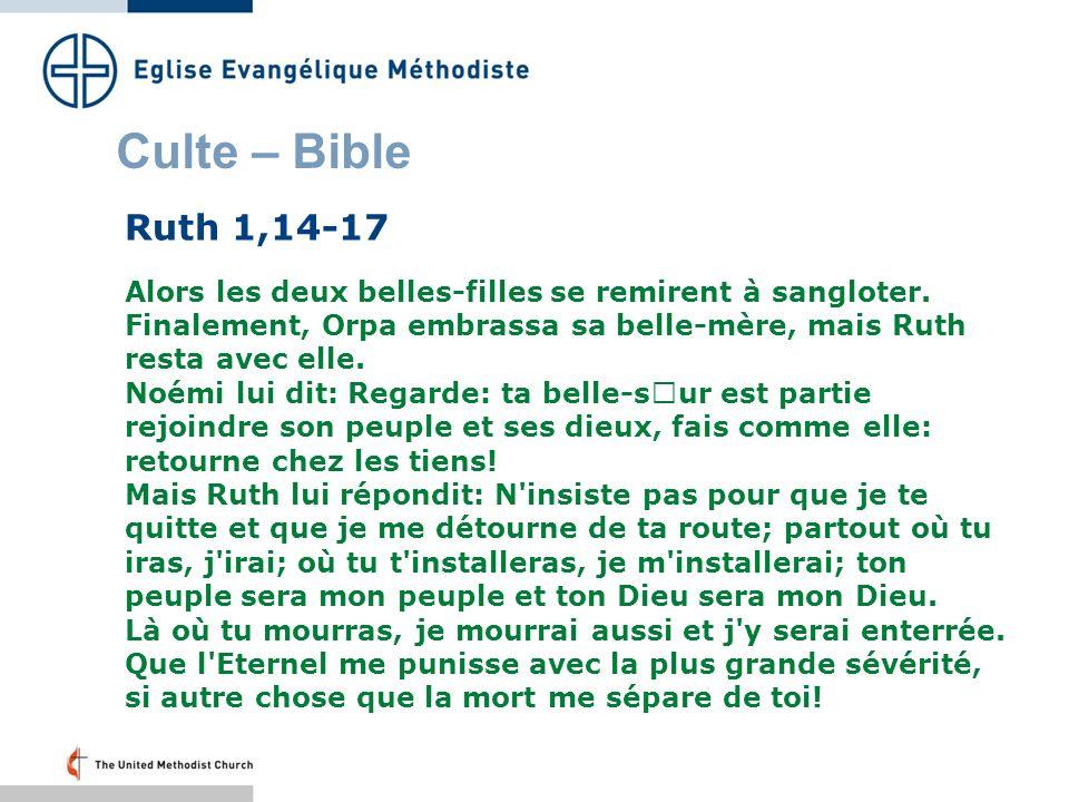 Culte – Bible Ruth 1,14-17 Alors les deux belles-filles se remirent à sangloter.