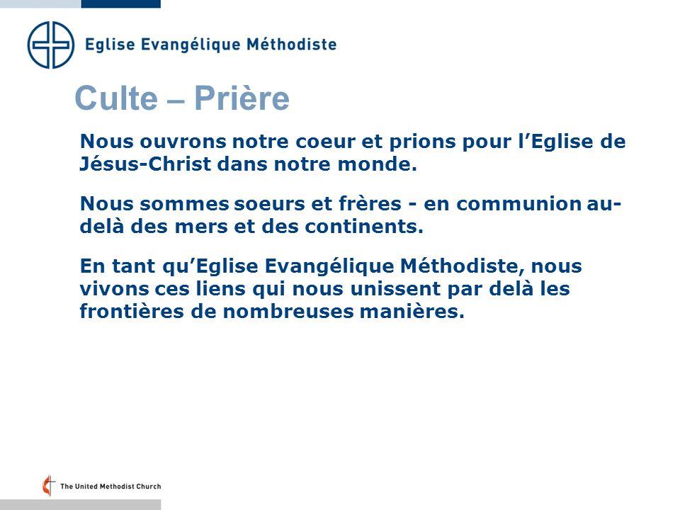Culte – Prière Seigneur, Tu nous as donné un commandement commun: appeler les hommes à te suivre afin que le monde soit changé.