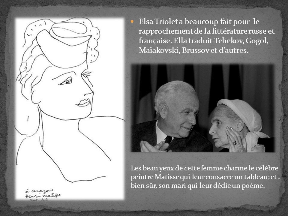 Elsa Triolet a beaucoup fait pour le rapprochement de la littérature russe et française.