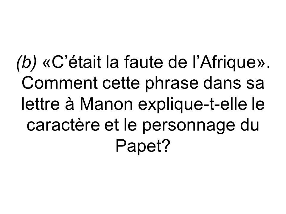 (b) «Cétait la faute de lAfrique».