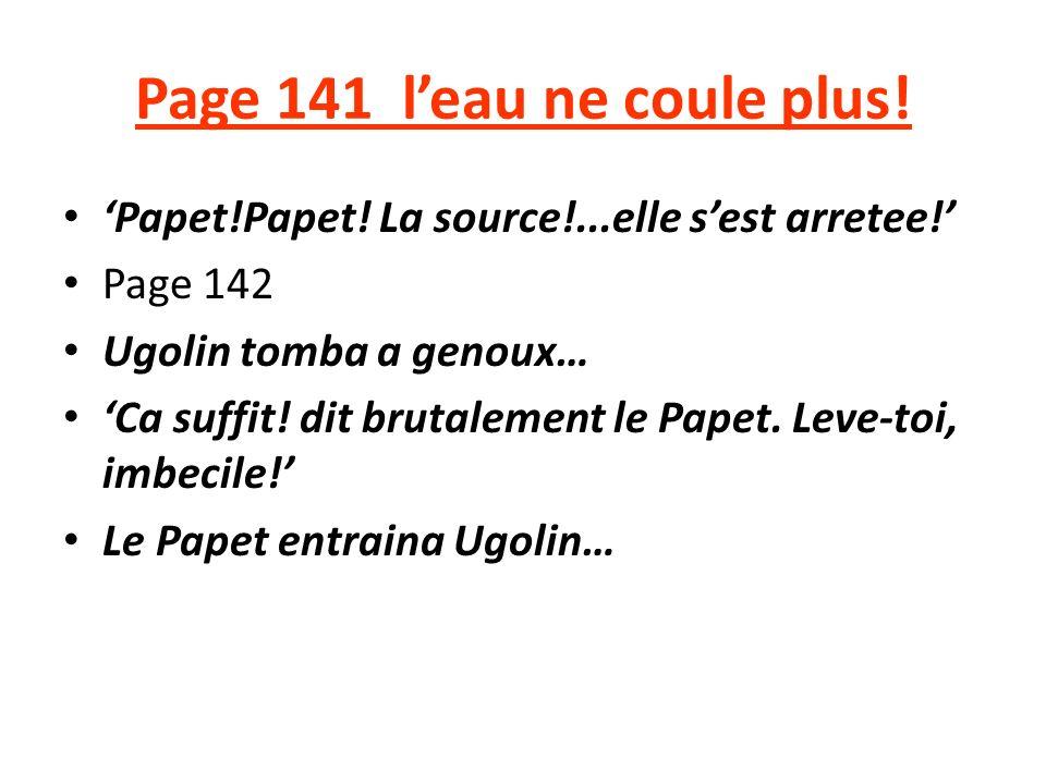 Page 141 leau ne coule plus. Papet!Papet. La source!...elle sest arretee.