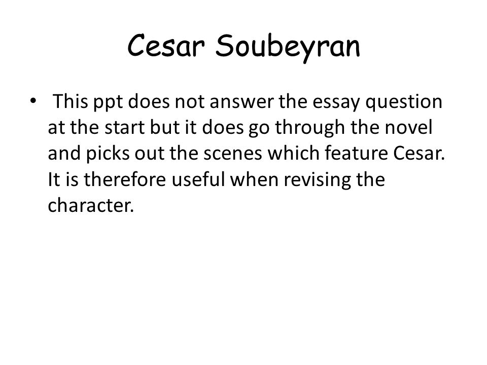 The essay Remember to answer the question set.