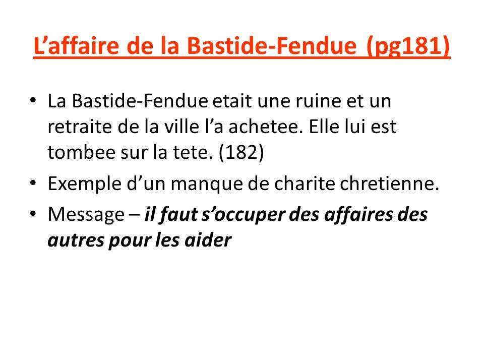 Laffaire de la Bastide-Fendue (pg181) La Bastide-Fendue etait une ruine et un retraite de la ville la achetee.