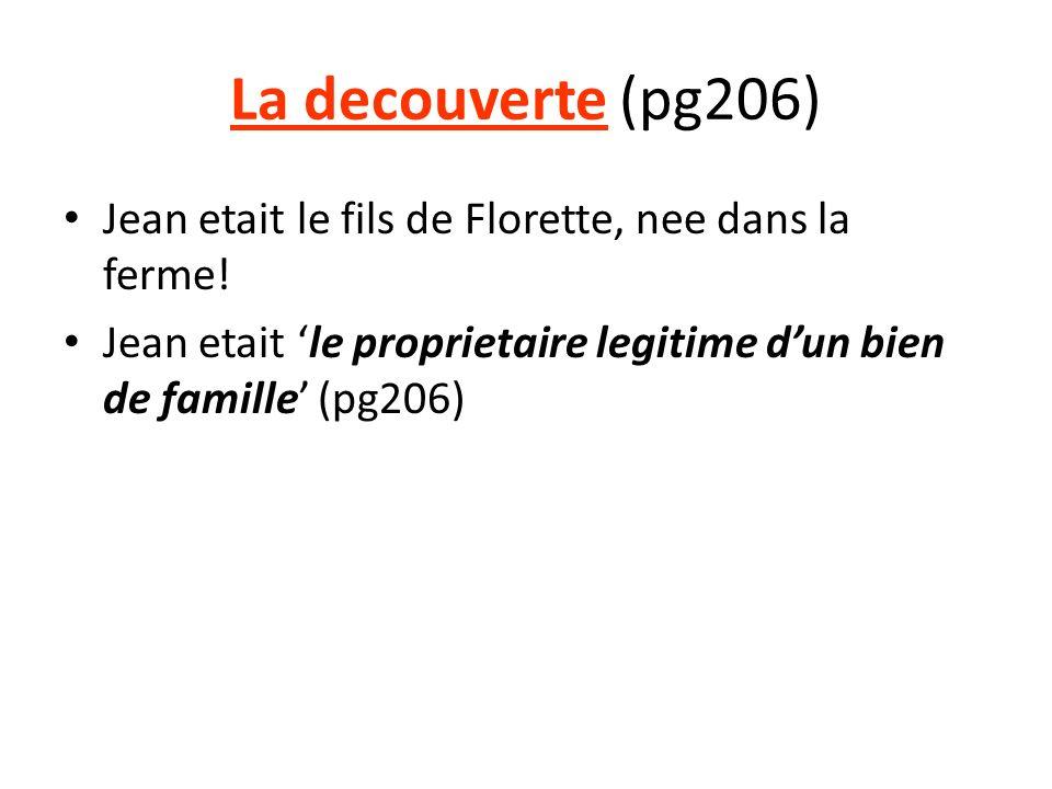 La decouverte (pg206) Jean etait le fils de Florette, nee dans la ferme.