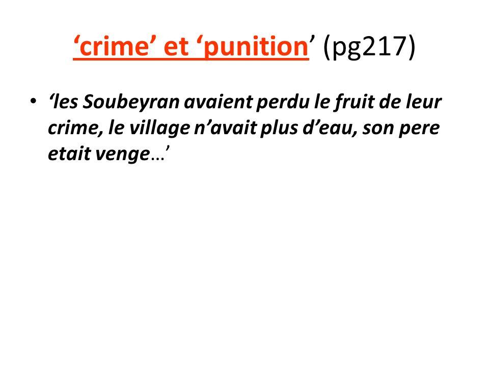 crime et punition (pg217) les Soubeyran avaient perdu le fruit de leur crime, le village navait plus deau, son pere etait venge…