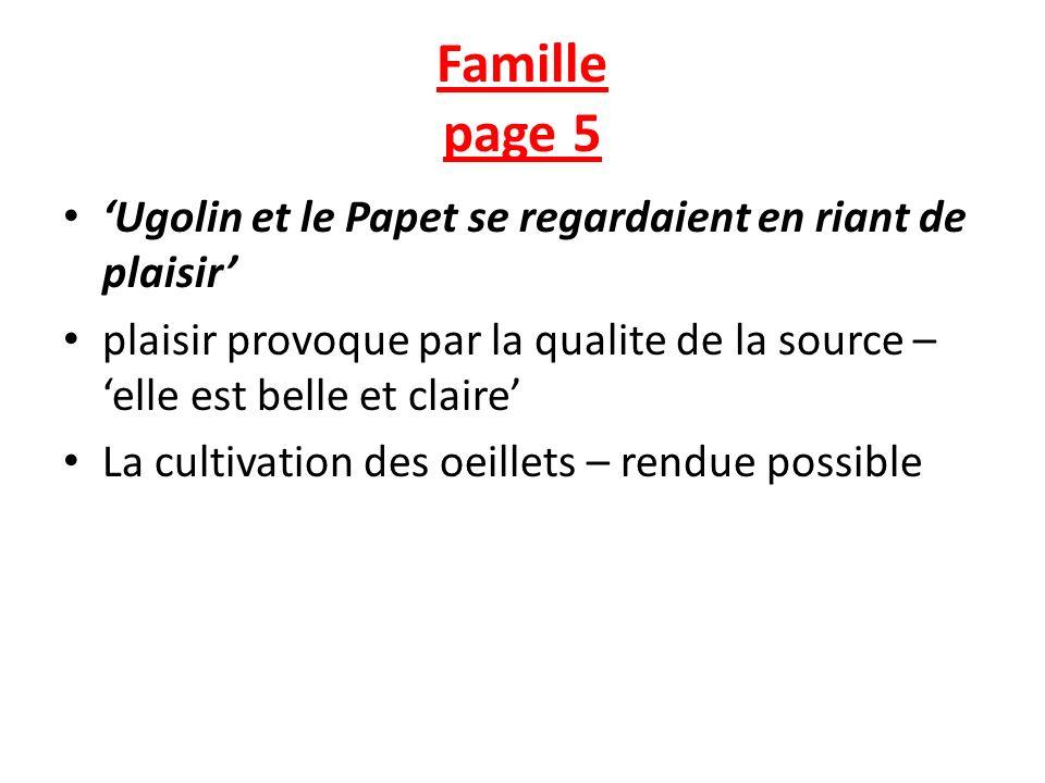 Famille page 5 Ugolin et le Papet se regardaient en riant de plaisir plaisir provoque par la qualite de la source – elle est belle et claire La cultivation des oeillets – rendue possible