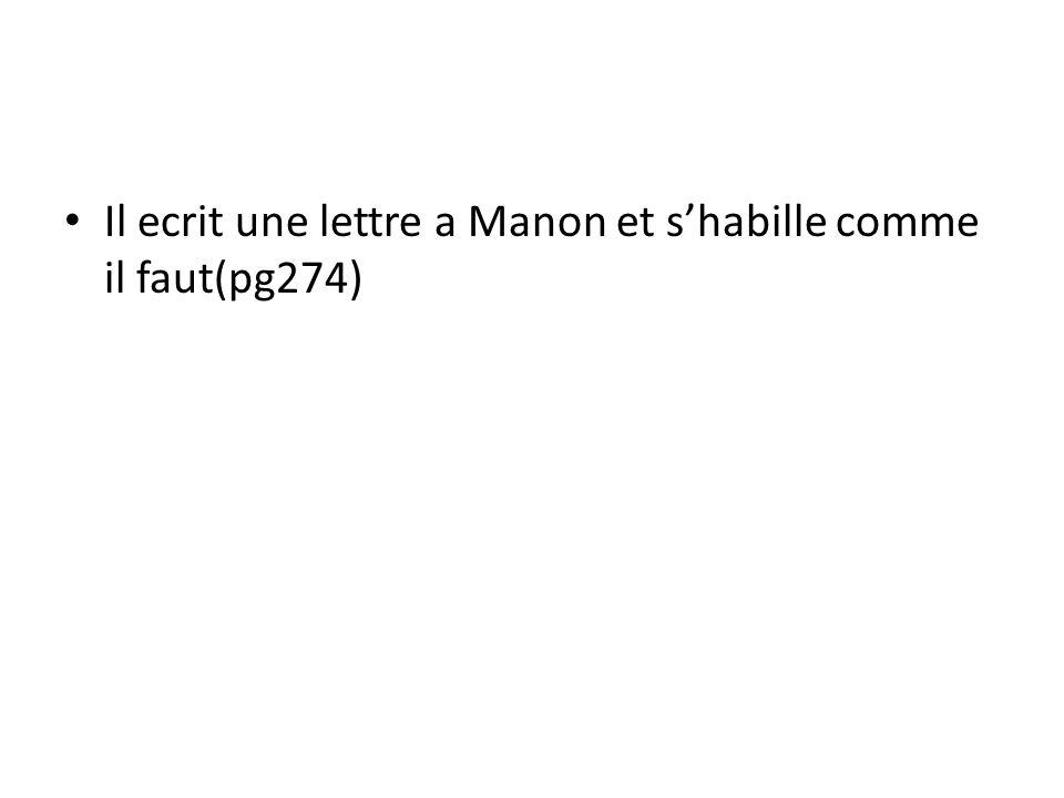 Il ecrit une lettre a Manon et shabille comme il faut(pg274)
