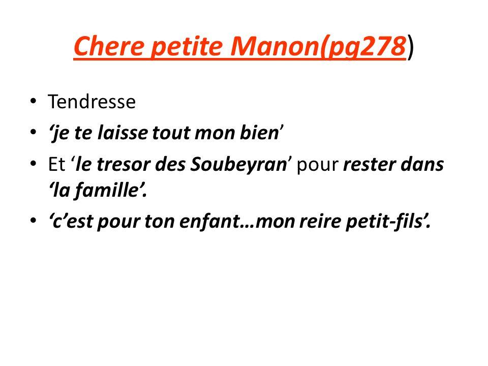 Chere petite Manon(pg278) Tendresse je te laisse tout mon bien Et le tresor des Soubeyran pour rester dans la famille.